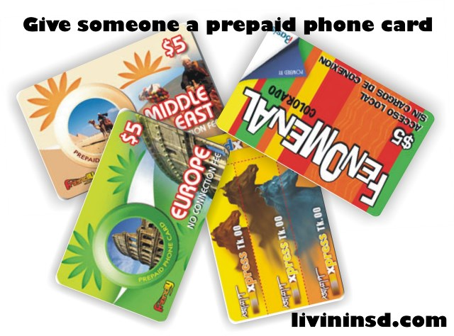 111-Give someone a prepaid phone card.