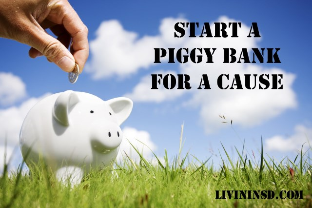 119-Start a piggy bank for a cause