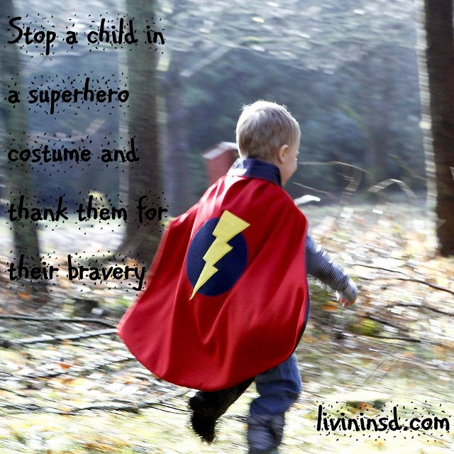 132 Stop a child in a superhero costume and thank them for their bravery