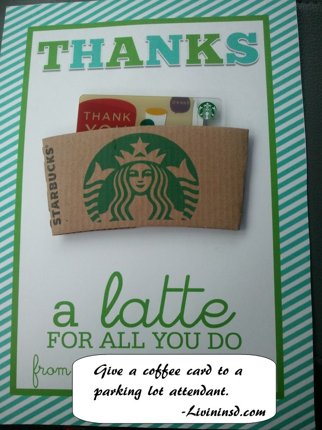 139-Give a coffee card to the parking lot attendant