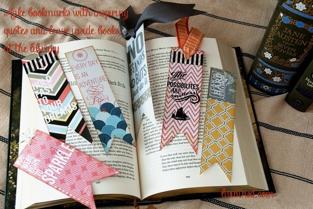 144 Make bookmarks with quotes and leave inside books at the library