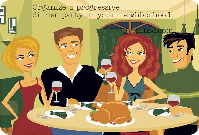 183 Organize a progressive dinner party in your neighborhood